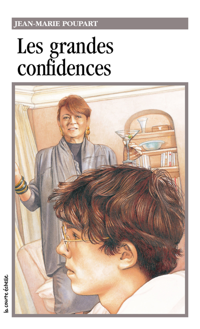 Les grandes confidences - Jean-Marie Poupart Jean-Marie Poupart Jean-Marie Poupart Jean-Marie Poupart Jean-Marie Poupart Jean-Marie Poupart   - La courte échelle -