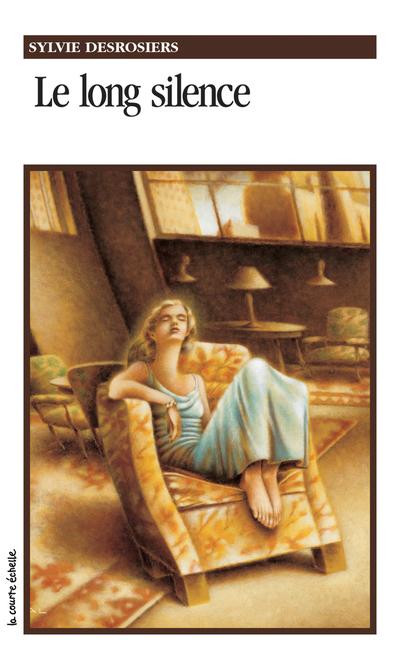 Le long silence - Sylvie Desrosiers -   - La courte échelle - 9782890212565