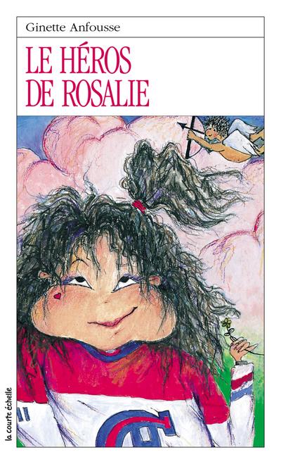 Le héros de Rosalie - Ginette Anfousse - Marisol Sarrazin - La courte échelle - 9782890210752