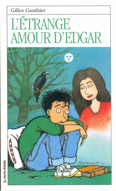 L'étrange amour d'Edgar - Gilles Gauthier - Jules Prud'homme - La courte échelle - 9782890211858