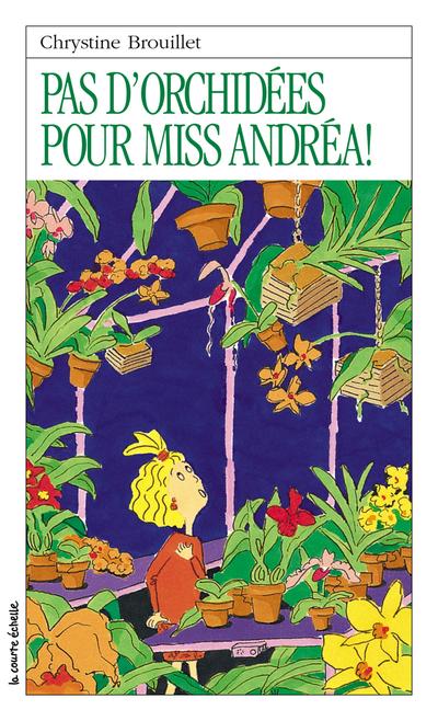 Pas d'orchidées pour Miss Andréa!