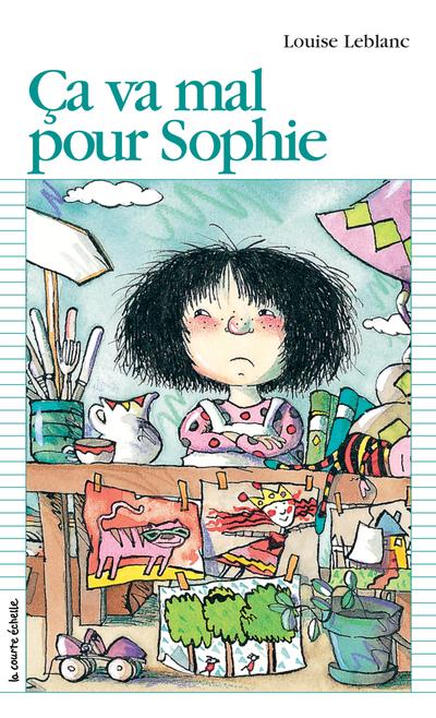 Ça va mal pour Sophie - Louise Leblanc - Marie-Louise Gay - La courte échelle - 9782890211773
