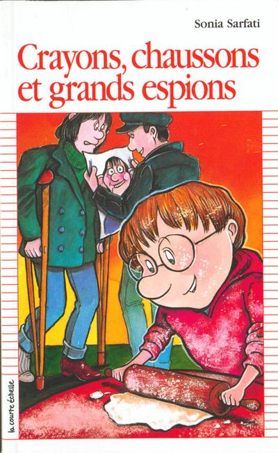 Crayons, chaussons et grands espions - Sonia Sarfati - Pierre Durand - La courte échelle - 9782890212206