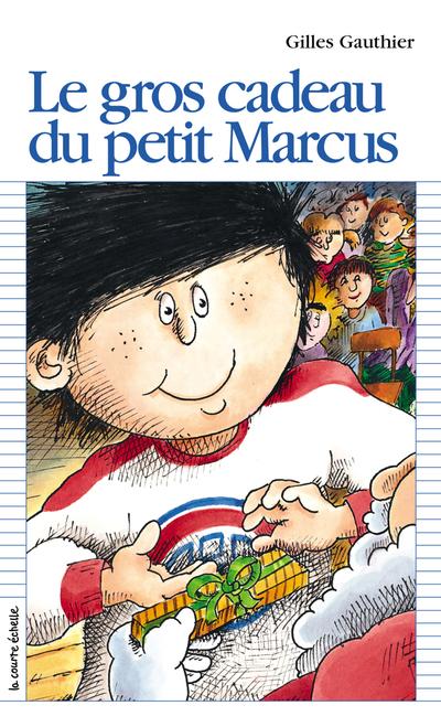 Le gros cadeau du petit Marcus - Gilles Gauthier - Pierre-André Derome - La courte échelle - 9782890212558