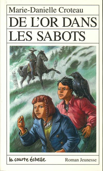 De l'or dans les sabots - Marie-Danielle Croteau - Francis Back - La courte échelle - 9782890212978