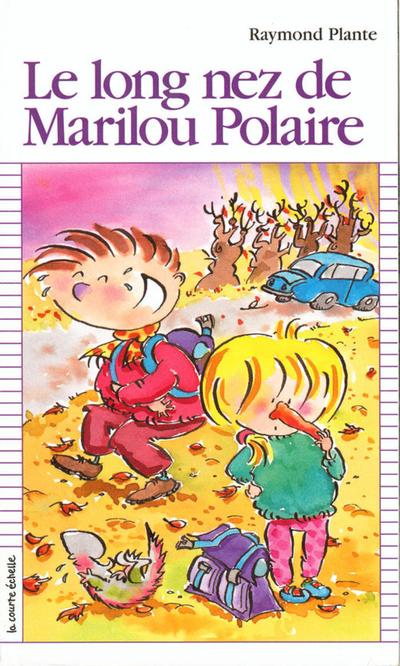 Le long nez de Marilou Polaire - Raymond Plante - Marie-Claude Favreau - La courte échelle - 9782890213074