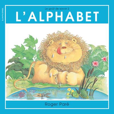 L'alphabet - Roger Paré - Roger Paré - La courte échelle - 9782890212244