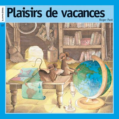 Plaisirs de vacances - Roger Paré - Roger Paré - La courte échelle - 9782890212534