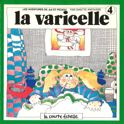 La varicelle - Ginette Anfousse - Ginette Anfousse - La courte échelle - 9782890210165