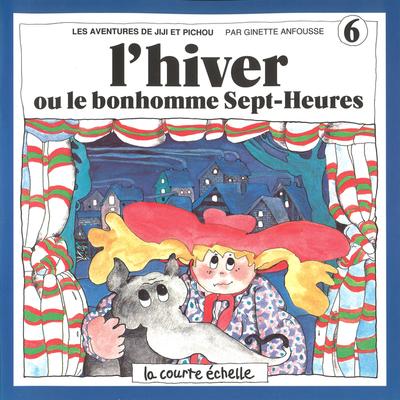 L'hiver ou le bonhomme Sept-Heures - Ginette Anfousse - Ginette Anfousse - La courte échelle - 9782890210240