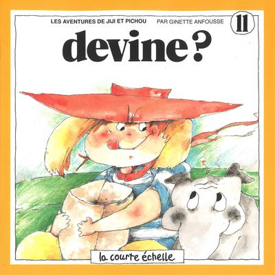 Devine? - Ginette Anfousse - Ginette Anfousse - La courte échelle - 9782890211384
