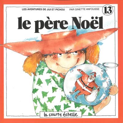 Le père Noël - Ginette Anfousse - Ginette Anfousse - La courte échelle - 9780289021200