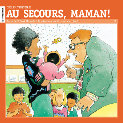 Au secours, maman! - Ginette Anfousse Patricia Seeley Stanley Péan Marie-Danielle Croteau Marie Décary Bertrand Gauthier Chrystine Brouillet Guy Lavigne Chrystine Brouillet Gilles Gauthier Sonia Sarfati Ginette Anfousse Francine Ruel Jean-Marie Poupart Ginette Anfousse Dominique Demers Christiane Duchesne Sonia Sarfati Chrystine Brouillet Chrystine Brouillet Robert Munsch   - La courte échelle -