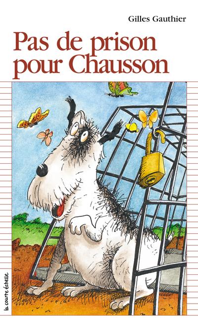 Pas de prison pour Chausson - Gilles Gauthier - Pierre-André Derome - La courte échelle - 9782890213609