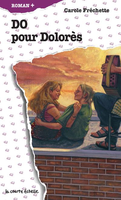 Do pour Dolorès - Carole Fréchette Carole Fréchette   - La courte échelle - 9782890218291