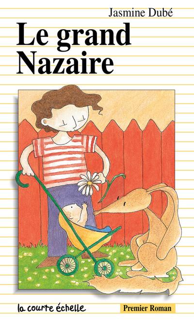 Le grand Nazaire - Jasmine Dubé Jasmine Dubé   - La courte échelle -