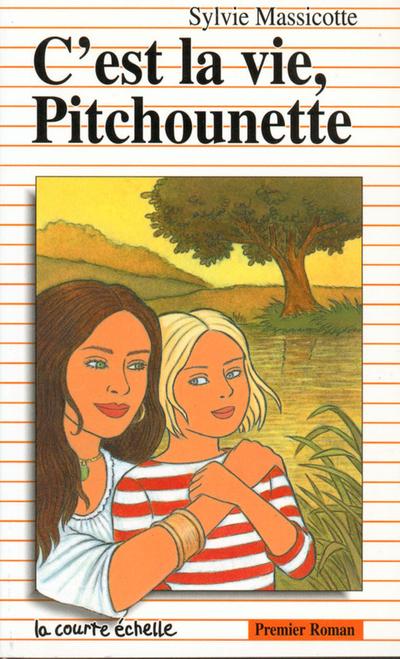 C'est la vie, Pitchounette - Sylvie Massicotte Sylvie Massicotte Sylvie Massicotte Sylvie Massicotte Sylvie Massicotte Sylvie Massicotte Sylvie Massicotte Sylvie Massicotte   - La courte échelle -