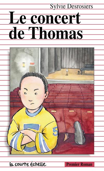 Le concert de Thomas - Sylvie Desrosiers - Leanne Franson - La courte échelle - 9782890214439