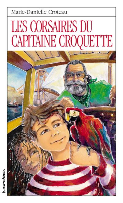 Les corsaires du capitaine Croquette - Marie-Danielle Croteau - Bruno St-Aubin - La courte échelle - 9782890214378