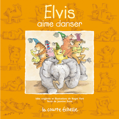 Elvis aime danser - Jasmine Dubé - Roger Paré - La courte échelle - 9782890214620