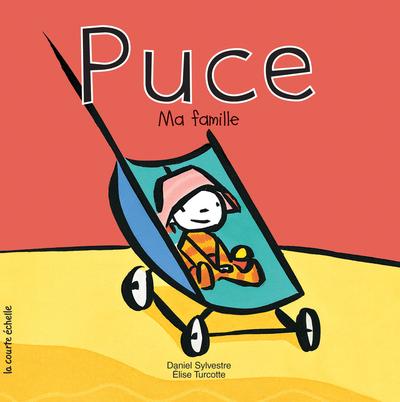 Puce, ma famille - Élise Turcotte - Daniel Sylvestre - La courte échelle - 9782890214866
