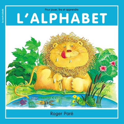 L'alphabet - Roger Paré - Roger Paré - La courte échelle - 9782890210509