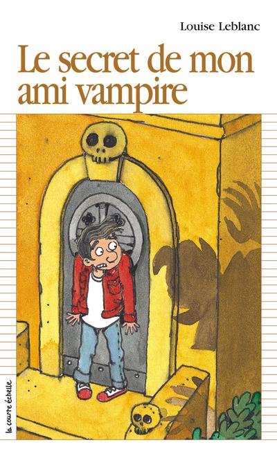 Le secret de mon ami vampire - Louise Leblanc - Jules Prud'homme - La courte échelle - 9782890215313