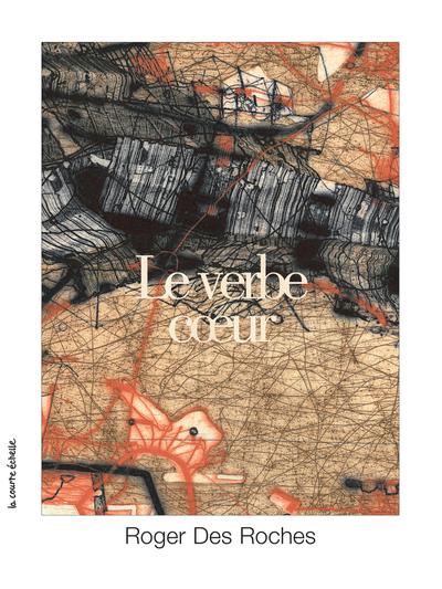 Le verbe coeur - Roger Des Roches   - La courte échelle - 9782896958221