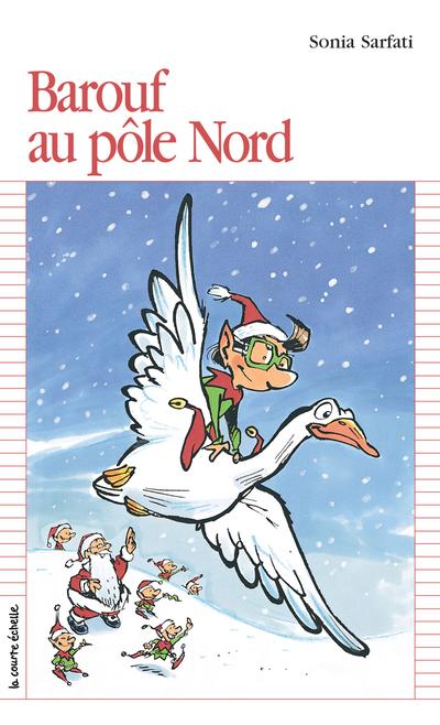 Barouf au pôle Nord - Sonia Sarfati Sonia Sarfati Sonia Sarfati Sonia Sarfati Jacques Goldstyn - La courte échelle - 9782890218581