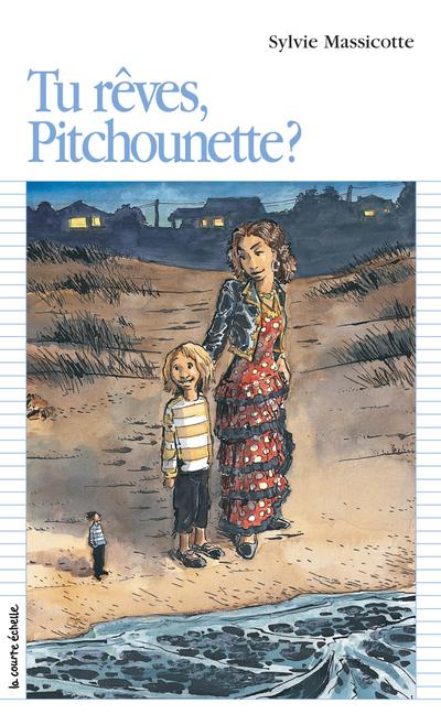 Tu rêves, Pitchounette? - Sylvie Massicotte Sylvie Massicotte Sylvie Massicotte Sylvie Massicotte Sylvie Massicotte Sylvie Massicotte Sylvie Massicotte   - La courte échelle -