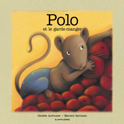 Polo et le garde-manger - Ginette Anfousse - Marisol Sarrazin - La courte échelle - 9782890216006