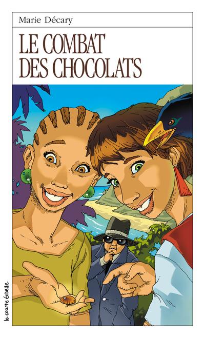 Le combat des chocolats - Marie Décary Marie Décary Marie Décary Steve Beshwaty - La courte échelle - 9782890216433