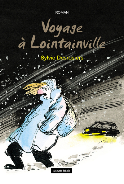 Voyage à Lointainville - Nathalie Loignon Sylvain Meunier Sylvie Desrosiers   - À l'étage -