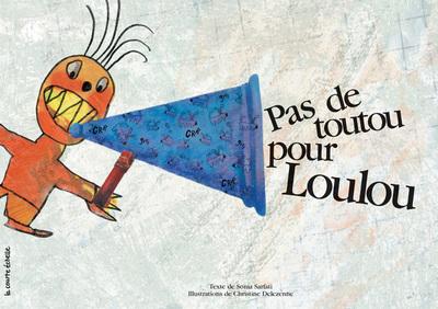 Pas de toutou pour Loulou - Sonia Sarfati - Christine Delezenne - La courte échelle - 9782890215771