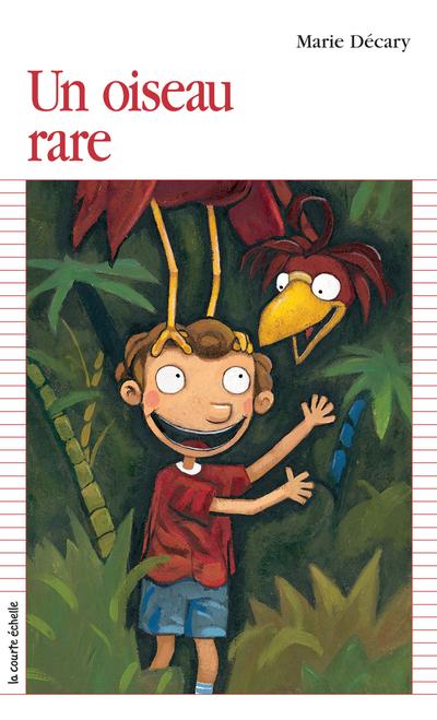 Un oiseau rare - Marie Décary Annie Langlois Annie Langlois Marie Décary   - La courte échelle -