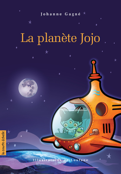 La planète Jojo - Johanne Gagné -  Loufane - La courte échelle - 9782890217850