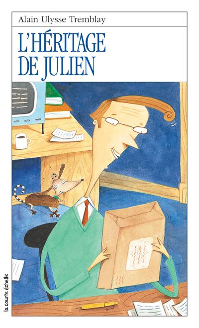 L'héritage de Julien - Alain Ulysse Tremblay Céline Malépart - La courte échelle - 9782890215900