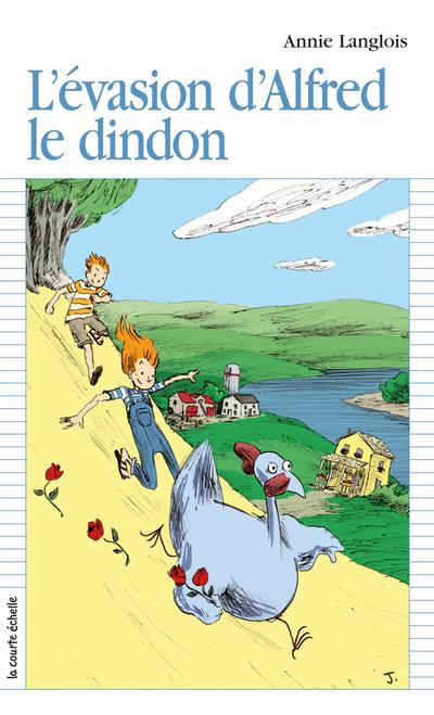 L'évasion d'Alfred le dindon - Annie Langlois Annie Langlois Annie Langlois Annie Langlois Steve Beshwaty - La courte échelle - 9782890217867