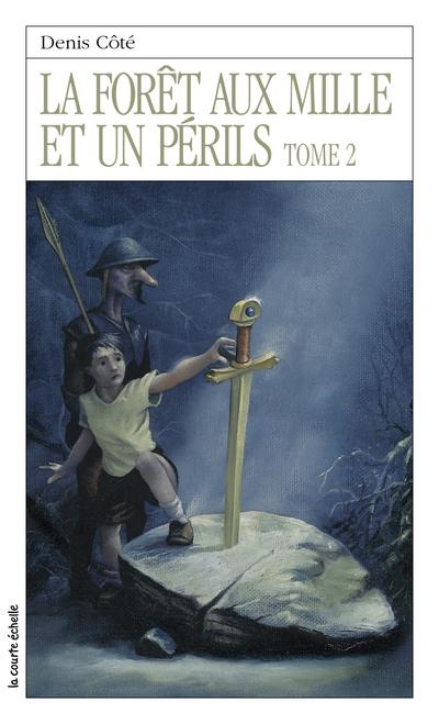 La forêt aux mille et un périls, tome 2 - Denis Côté - Stéphane Poulin - La courte échelle - 9782890216969
