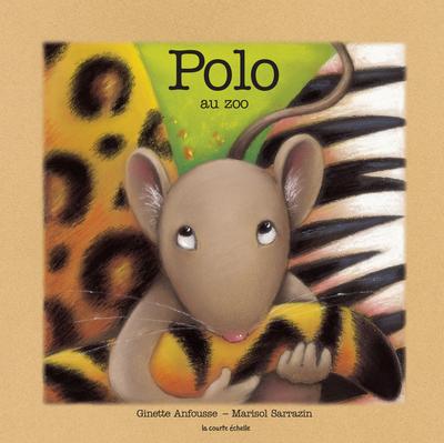 Polo au zoo - Ginette Anfousse - Marisol Sarrazin - La courte échelle - 9782890217607