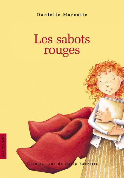 Les sabots rouges - Élise Turcotte Danielle Marcotte   - La courte échelle -