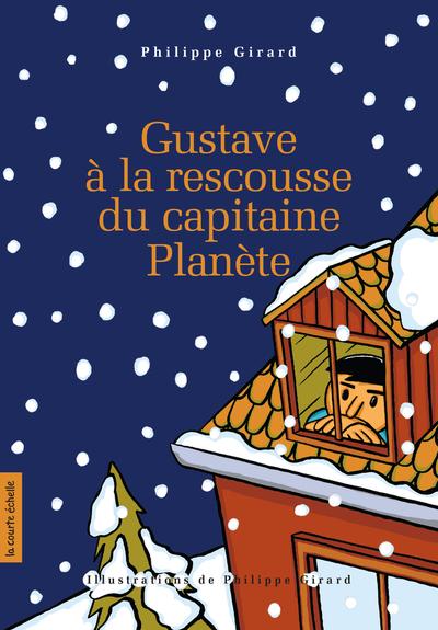 Gustave à la rescousse du capitaine Planète - Philippe Girard Philippe Girard Philippe Girard Philippe Girard Philippe Girard Philippe Girard Philippe Girard   - La courte échelle -