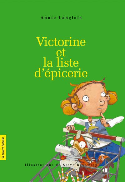 Victorine et la liste d'épicerie - Marie Décary Annie Langlois Annie Langlois   - La courte échelle -