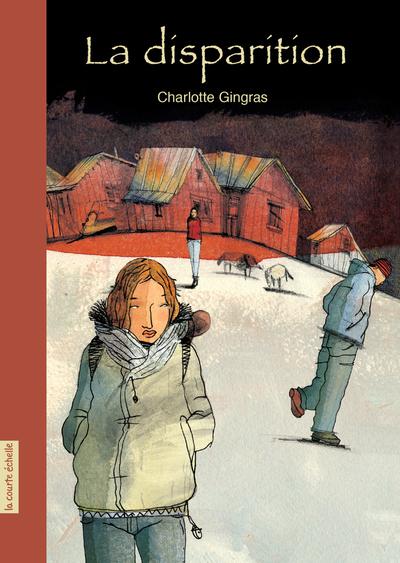 La disparition - Charlotte Gingras - Stéphane Jorisch - La courte échelle - 9782890217560