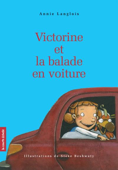 Victorine et la balade en voiture - Marie Décary Annie Langlois   - La courte échelle -