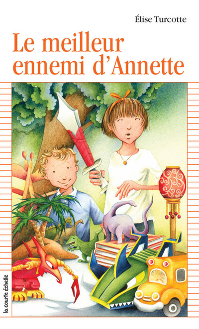 Le meilleur ennemi d'Annette - Élise Turcotte Élise Turcotte Élise Turcotte Daniel Sylvestre - La courte échelle - 9782890214866