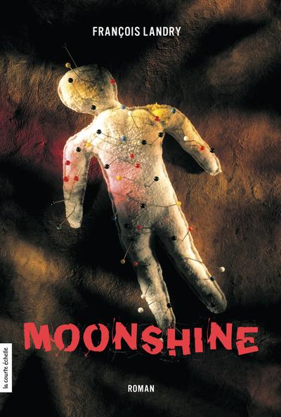 Moonshine - François Landry -   - À l'étage - 9782890219045