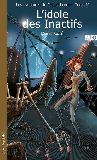 L'idole des Inactifs - Denis Côté -   - La courte échelle - 9782890217966
