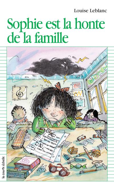 Sophie est la honte de la famille - Louise Leblanc - Marie-Louise Gay - La courte échelle - 9782890217737
