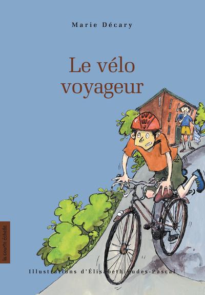 Le vélo voyageur - Marie Décary Marie Décary Steve Beshwaty - La courte échelle - 9782890216433